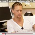Alexander Skarsgård talks to TV Guide Magazine!
