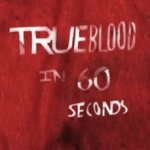 Video: True Blood in 60 Seconds