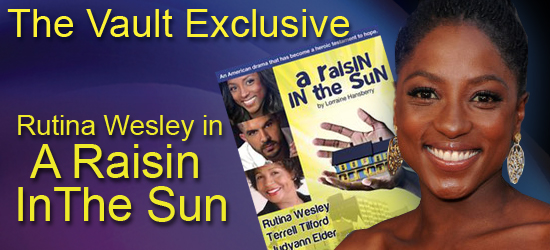 "The Vault Exclusive: Rutina Wesley and the cast of ""A Raisin In The Sun"" radiate!"