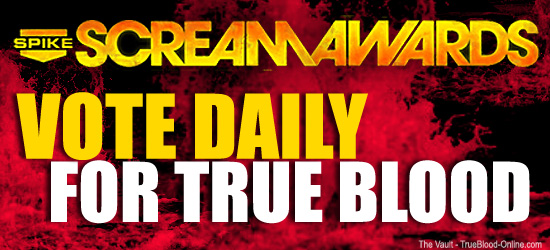 Vote Daily for True Blood & Cast for the 2011 Scream Awards