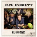 "Review of Jace Everett's album ""Mr. Good Times"""