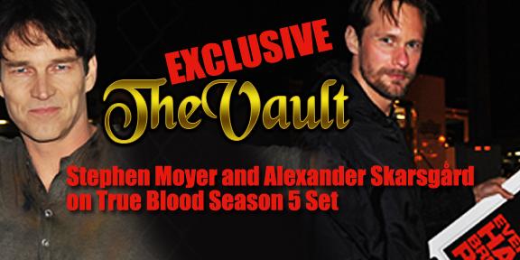 Vault Exclusive: Stephen Moyer and Alexander Skarsgård on True Blood Season 5 Set