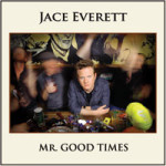 Jace Everett's New CD 'Mr. Good Times' is here!