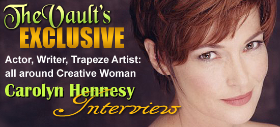 Vault Exclusive Interview: Carolyn Hennesy A Creative Woman