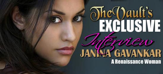 Vault Exclusive Interview: Janina Gavankar – A Renaissance Woman