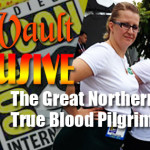 The Great Northern True Blood Pilgrimage 2013 – Part 3 of 3