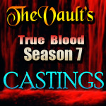 New Castings for True Blood Season 7