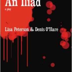 """Denis O'Hare's """"An Iliad"""" is now Published"""