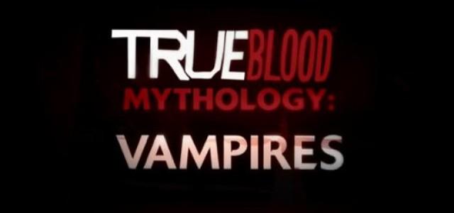 Video: True Blood: Season 3 – Mythological Creatures: Vampires