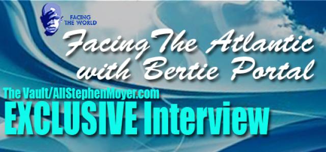Vault Exclusive: Facing the Atlantic with Bertie Portal
