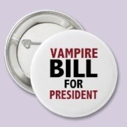 VAMPIRE BILL FOR PRESIDENT !!!!