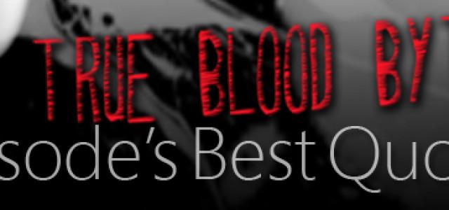 Blood Bytes Best Quotes Eps 411 Soul Of Fire Trueblood
