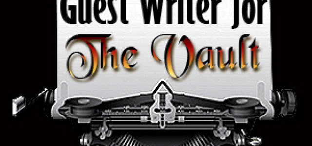WE WANT YOU! Write for The Vault
