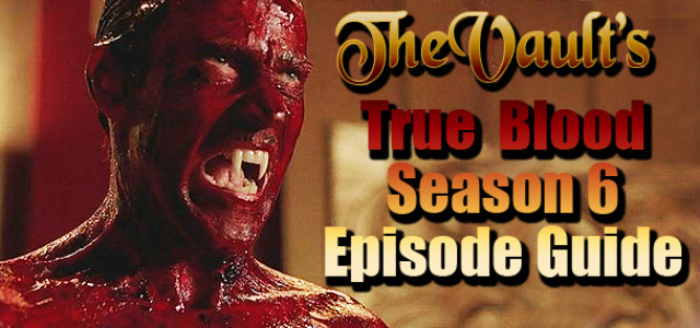 True Blood Season 6 Episode Guide