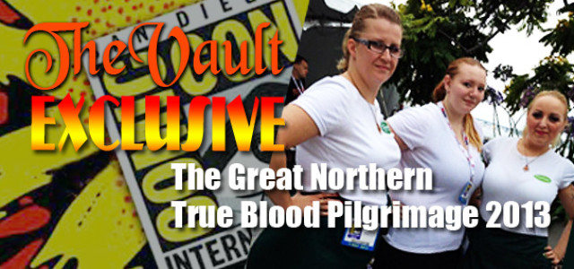 The Great Northern True Blood Pilgrimage 2013 – Part 1 of 3