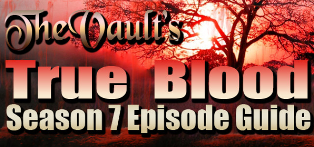 True Blood Season 7 Episode Guide – Casting Calls