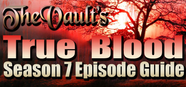 True Blood Season 7 Episode Guide