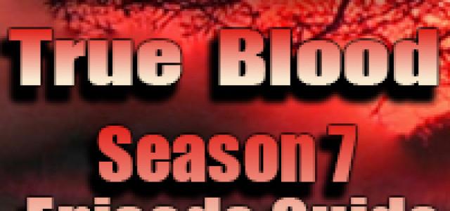 True Blood Season 7 Episode Guide – Deaths